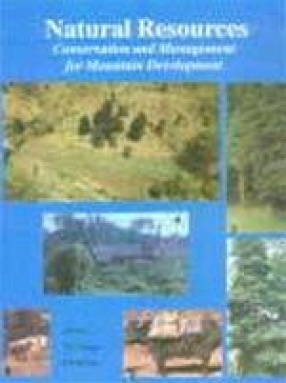 Natural Resources: Conservation and Management for Mountain Development