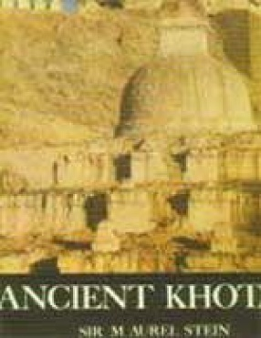 Ancient Khotan: Detailed Report of Archaeological Explorations in Chinese Turkestan (In 3 Volumes)