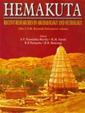 Hemakuta: Recent Researches in Archaeology and Museology (In 2 Volumes)