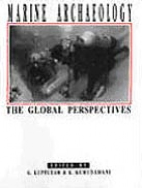 Marine Archaeology: The Global Perspectives (In 2 Volumes)