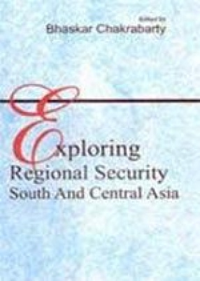 Exploring Regional Security: South and Central Asia