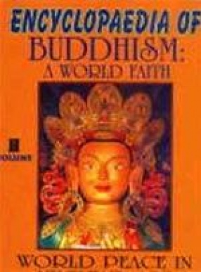 Encyclopaedia of Buddhism: A World Faith (Volume II)