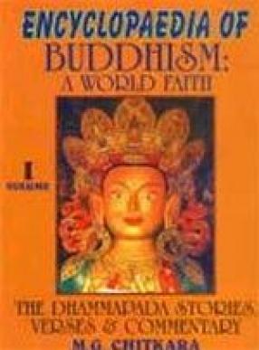 Encyclopaedia of Buddhism: A World Faith (Volume I)