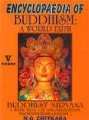 Encyclopaedia of Buddhism: A World Faith (Volume V)