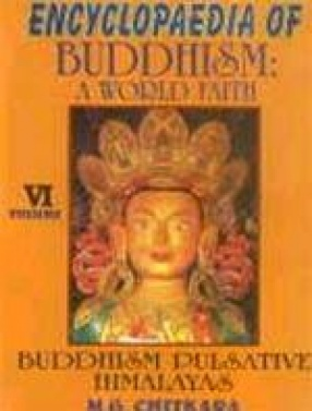 Encyclopaedia of Buddhism: A World Faith (Volume VI)