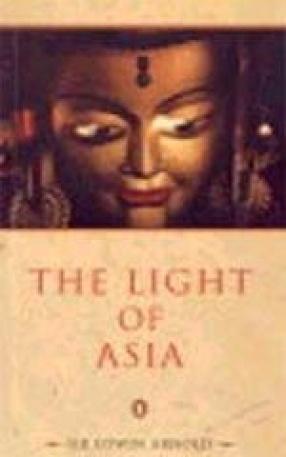 The Light of Asia or The Great Renunciation (Mahabhinishkramana)