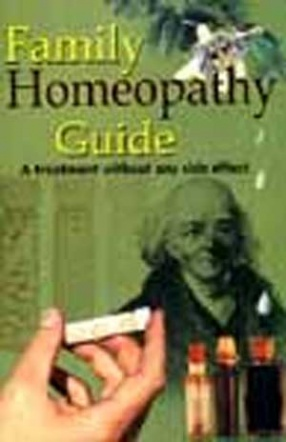Family Homeopathy Guide: A Treatment without any Side Effect