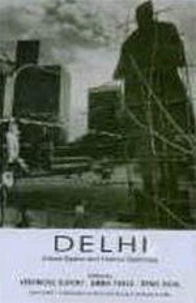 Delhi: Urban Space and Human Destinies
