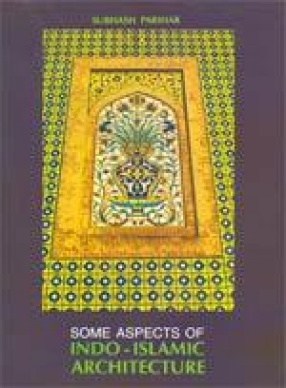 Some Aspects of Indo-Islamic Architecture