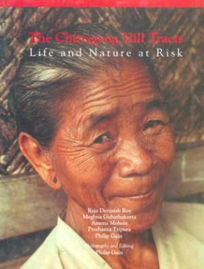 The Chittagong Hill Tracts: Life and Nature at Risk
