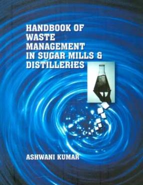 Handbook of Waste Management in Sugar Mills and Distilleries