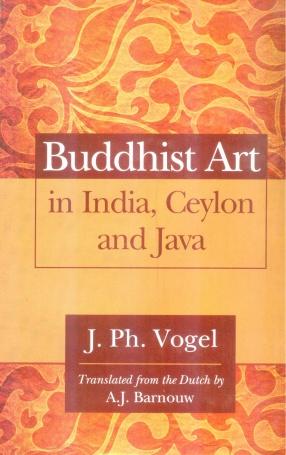 Buddhist Art in India, Ceylon and Java