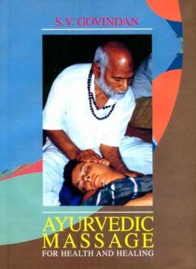 Ayurvedic Massage for Health and Healing