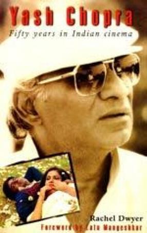 Yash Chopra: Fifty Years in Indian Cinema