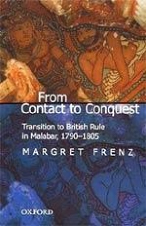 From Contact to Conquest: Transition to British Rule in Malabar, 1790-1805