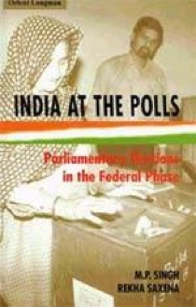 India at the Polls: Parliamentary Elections in the Federal Phase