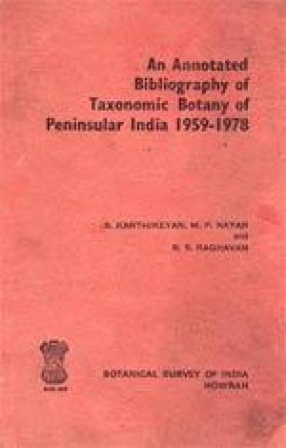 An Annotated Bibliography of Taxonomic Botany of Peninsular India 1959-1978