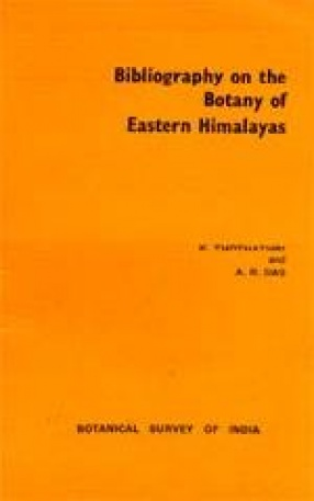 Bibliography on the Botany of Eastern Himalayas