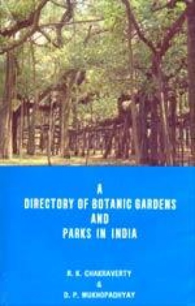 A Directory of Botanic Gardens and Parks in India