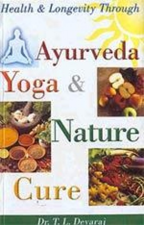 Health and Longevity Through Ayurveda, Yoga and Nature Cure