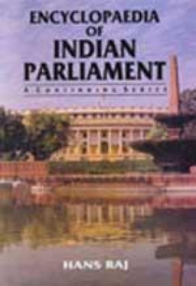 Encyclopaedia of Indian Parliament (Volume 1 to 10)