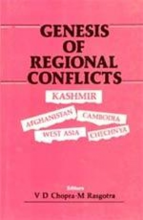 Genesis of Regional Conflicts: Kashmir, Afghanistan, West Asia, Cambodia, Chechnya