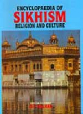 Encyclopaedia of Sikhims: Religion and Culture (In 2 Volumes)