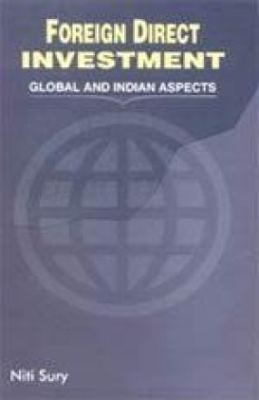 Foreign Direct Investment: Global and Indian Aspects