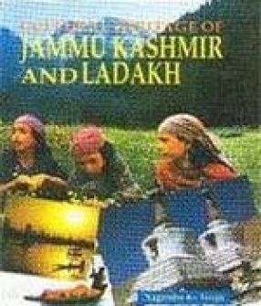 Cultural Heritage of Jammu Kashmir and Ladakh (In 3 Volumes)