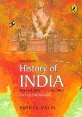 The Puffin History of India for Children: 1947 to the Present (Volume 2)
