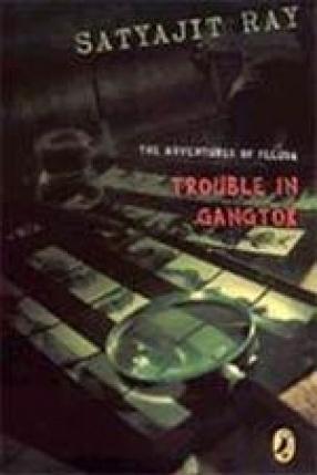 Trouble in Gangtok: The Adventures of Feluda