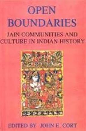 Open Boundaries: Jain Communities and Cultures in Indian History