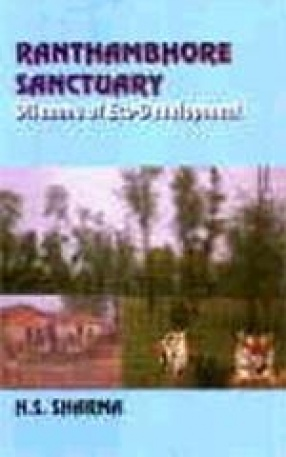 Ranthambhore Sanctuary: Dilemma of Eco-Development
