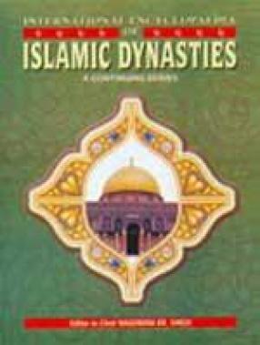 International Encyclopaedia of Islamic Dynasties (Volume 1 to 45)