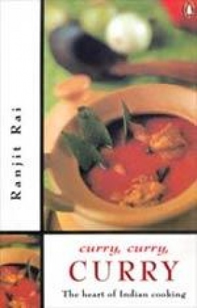 Curry, Curry, Curry: The Heart of Indian Cooking