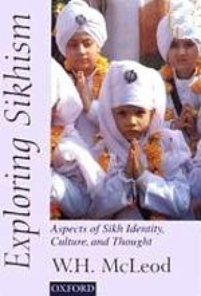 Exploring Sikhism: Aspects of Sikh Identity, Culture, and Thought