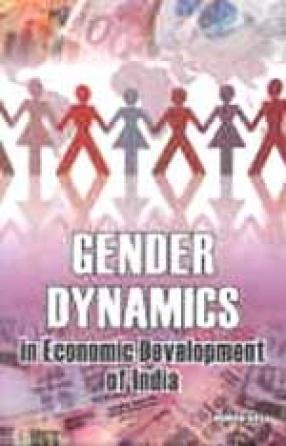Gender Dynamics in Economic Development of India