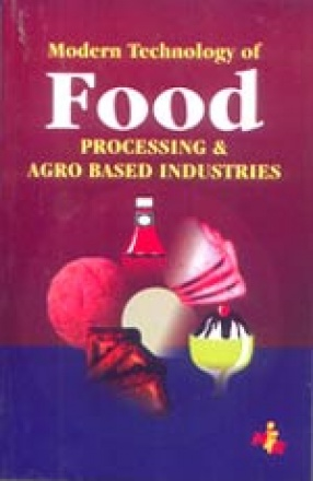Modern Technology Of Food Processing & Agro Based Industries (2nd Edn.)