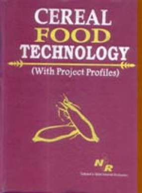 Cereal Food Technology (with Project Profiles)