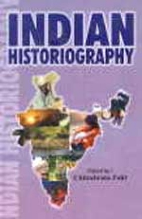 Indian Historiography: Vol.1