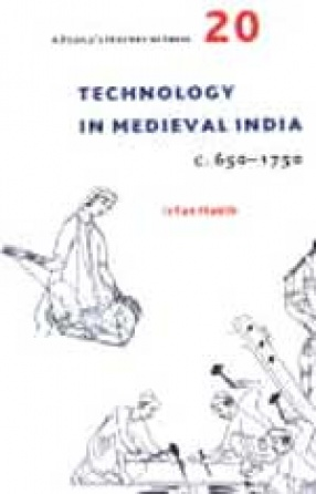 Technology in Medieval India c. 650-1750