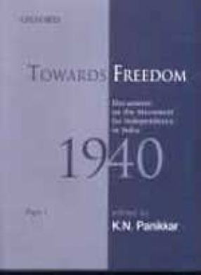 Towards Freedom: Documents on the Movement for Independence in India, 1940, Part I