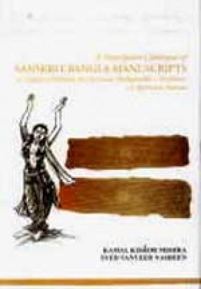 A Descriptive Catalogue of Sanskrit-Bangla Manuscripts at Sripata-Srikhanda in Chaitanya Mahaprabhu's Traditions: A Reference Manual