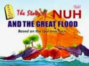 Quranic Stories: Story of Nuh & The Great Flood