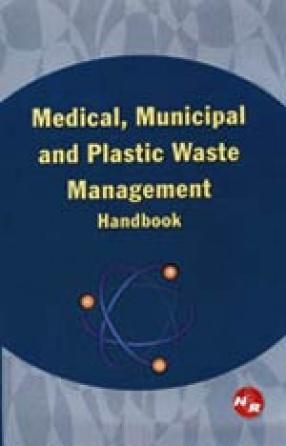 Medical, Municipal and Plastic Waste Management Handbook