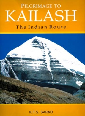 Pilgrimage To Kailash: The Indian Route