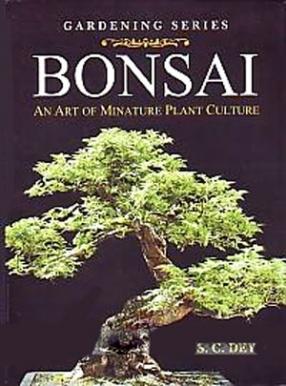 Bonsai: An Art of Miniature Plant Culture