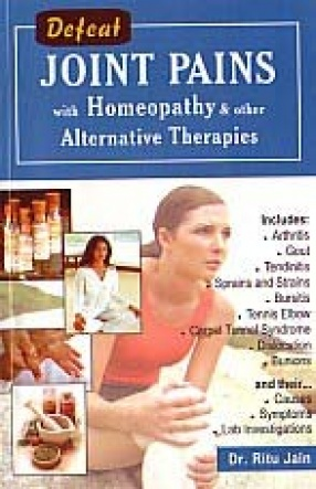 Defeat Joint Pains With Homoeopathy & Other Alternative Therapies