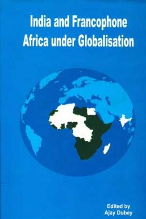 India and Francophone Africa under Globalisation