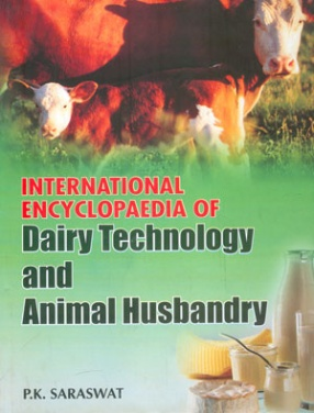 International Encyclopaedia of Dairy Technology and Animal Husbandry (In 2 Volumes)